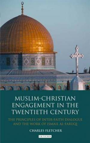 Muslim-Christian Engagement in the Twentieth Century