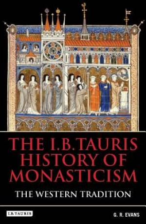 The I.B.Tauris History of Monasticism