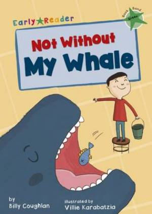 Not Without My Whale (Early Reader)