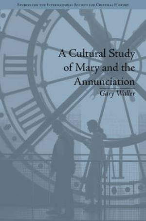 A Cultural Study of Mary and the Annunciation