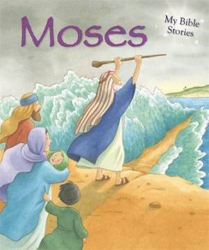 My Bible Stories: The Story of Moses