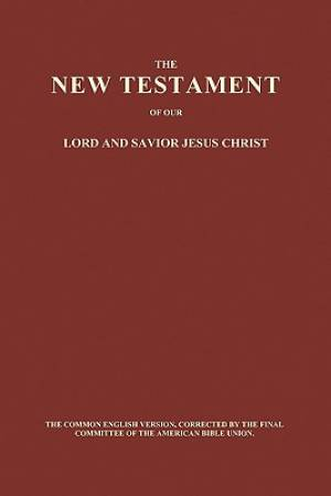 The New Testament of Our Lord and Savior Jesus Christ (Paperback)