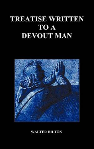 Treatise Written to a Devout Man (Hardback)