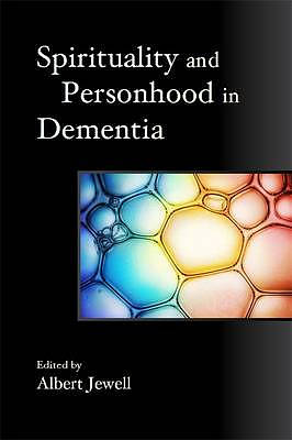 Spirituality and Personhood in Dementia