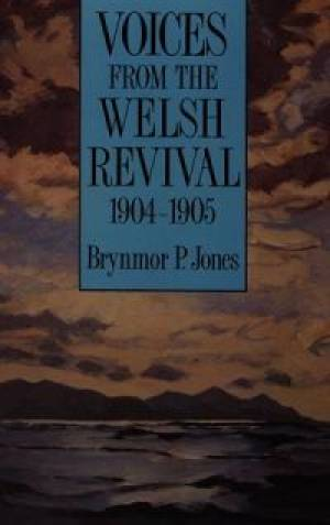 Voices from the Welsh Revival, 1904-1905