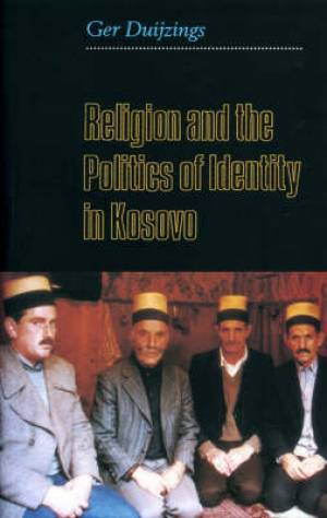 Religion And The Politics Of Identity In Kosovo