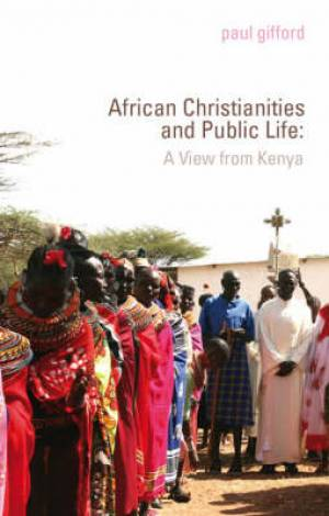 Christianity, Politics and Public Life in Kenya
