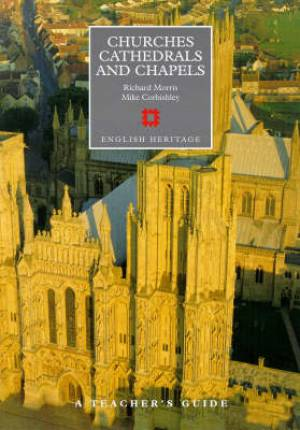 A Teacher's Guide to Churches, Cathedrals and Chapels
