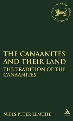 The Canaanites and Their Land