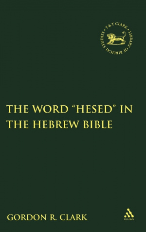 "Word ""Hesed"" in the Hebrew Bible"