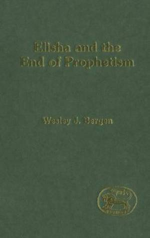Elisha and the End of Prophetism