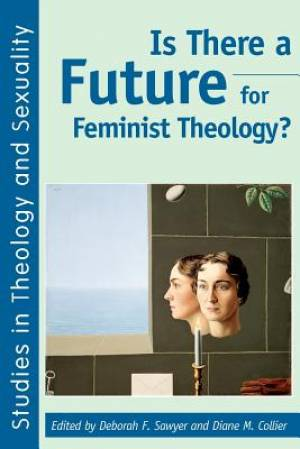 Is There a Future for Feminist Theology?