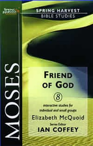 Moses: Friend of God