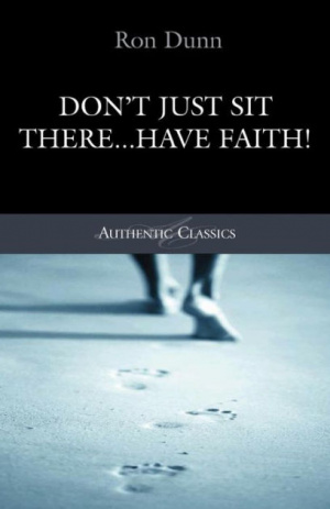 Don't Just Sit There Have Faith