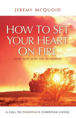 How To Set Your Heart On Fire