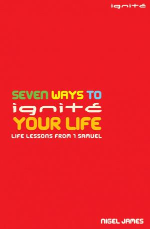 Seven Ways To Ignite Your Life Pb