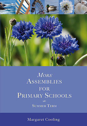 More Assemblies For Primary Schools: Summer Term