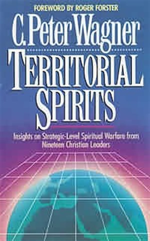 Territorial Spirits: Insights into Strategic Level Spiritual Warfare and Intercession