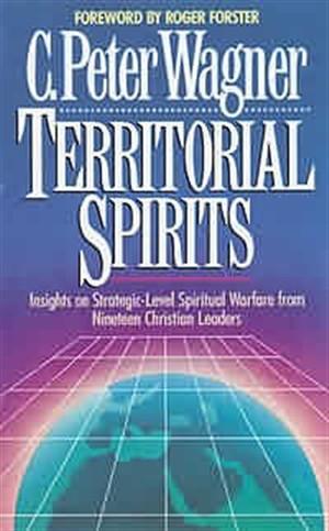 Territorial Spirits: Insights into Strategic Level Spiritual Warfare and Intercession