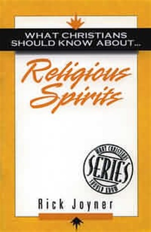 What Christians Should Know About Religious Spirits