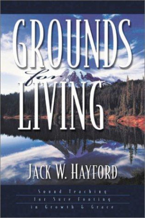 Grounds for Living: Sound Teaching for Sure Footing in Growth and Grace
