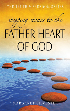 Stepping Stones To The Father Heart Of God Paperback Book