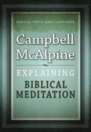 Explaining Biblical Meditation Paperback Book
