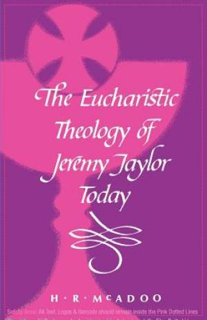 EUCH THEOL OF JEREMY TAYLOR TODAY