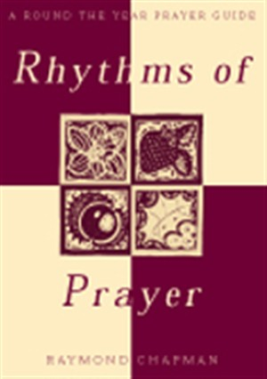 Rhythms of Prayer: A Round-the-year Prayer Guide