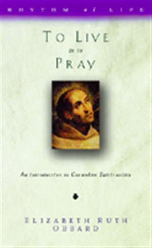 To Live Is to Pray: Introduction to Carmelite Spirituality