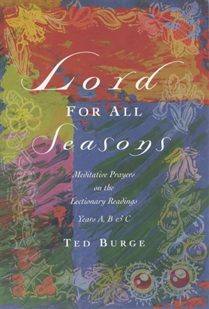 Lord for All Seasons: Prayer Reflections on the Lectionary Readings, Years A, B and C