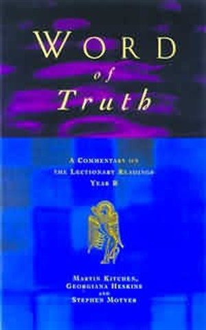 The Word of Truth : Year B: A Commentary on the Lectionary Readings