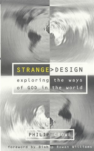 Strange Design: Exploring the Ways of God in the World