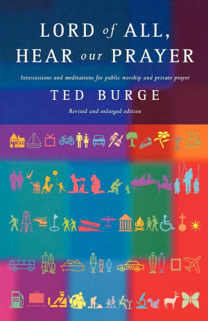 Lord of All, Hear Our Prayer: Intercessions and Meditations for Public Worship and Private Prayer