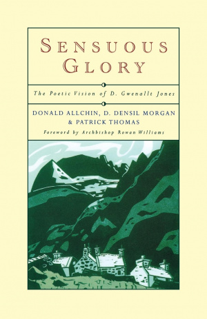 Sensuous Glory: The Poetic Vision of Gwenallt