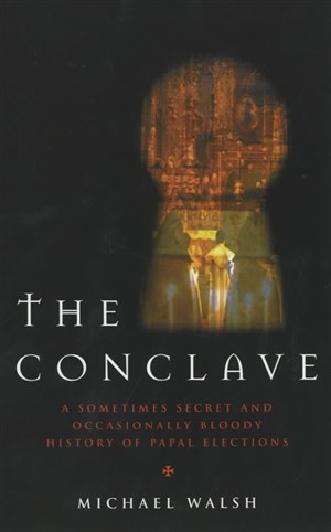 The Conclave: A Secret (and Sometimes Bloody) History of Papal Elections