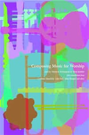 COMPOSING MUSIC FOR WORSHIP