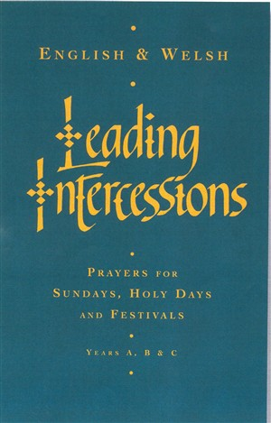 Leading Intercessions: Prayers for Sundays,Holy Days and Festivals Years A B & C Bilingual Edition