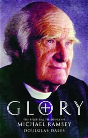 Glory!: The Spiritual Theology of Michael Ramsey