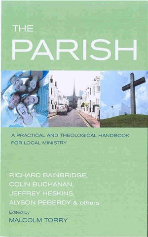 The Parish: A Practical and Theological Handbok for Local Ministry