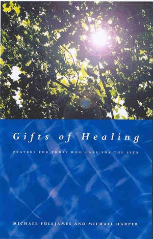 Gifts of Healing: Prayers for Those Who Heal the Sick
