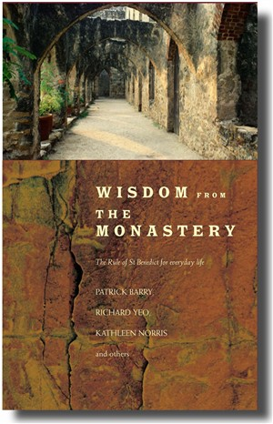 Wisdom from the Monastery: The Rule of St.Benedict for Everyday Life