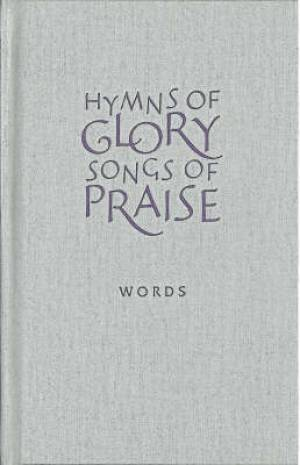 Hymns Of Glory Songs Of Praise Words (hardback)