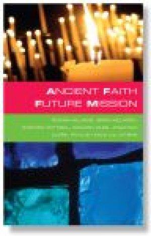 Ancient Faith, Future Mission