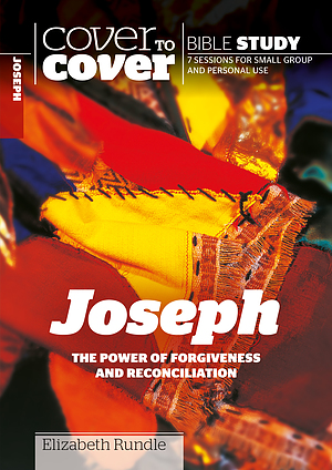 Joseph: The Power of Forgiveness and Reconciliation