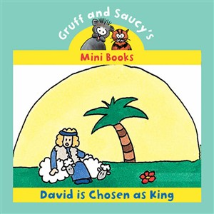 Gruff & Saucy - David is chosen as King
