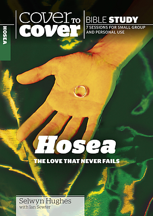 Hosea The Love That Never Fails