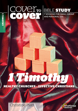 1 Timothy: Healthy Churches - Effective Christians