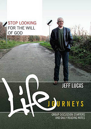 Stop Looking for the Will of God: Booklet