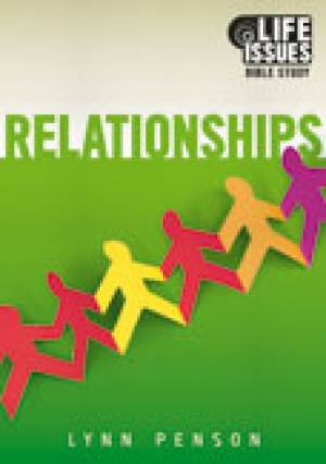 Relationships : Life Issues Bible Study
